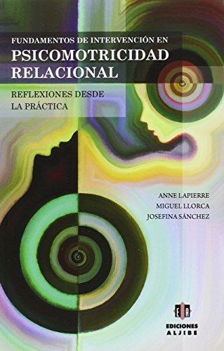 9788497008112: Fundamentos de intervención en Psicomotricidad Relacional (ENSAYOS)