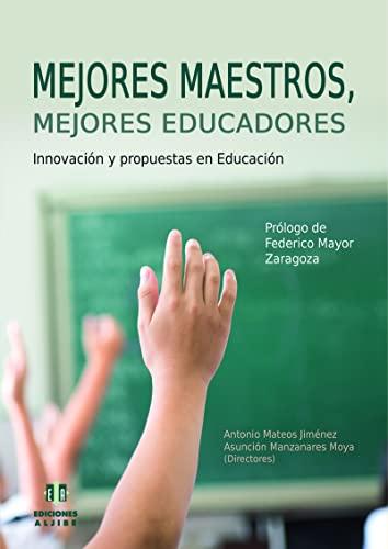 Mejores Maestros, Mejores Educadores/ Better Teachers, Better: Mateos, Antonio