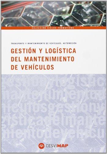 9788497013031: Gestión y logística del mantenimiento en automoción (ciclos formativos)