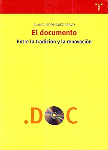 9788497040525: El documento: entre la tradición y la renovación (Biblioteconomía y Administración Cultural)