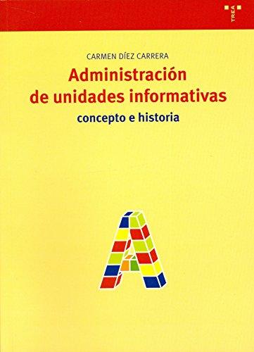 9788497040655: Administración de unidades informativas: Concepto e historia (Biblioteconomía y Administración Cultural)