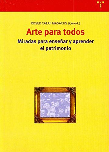 9788497040808: Arte para todos. Miradas para enseñar y aprender el patrimonio
