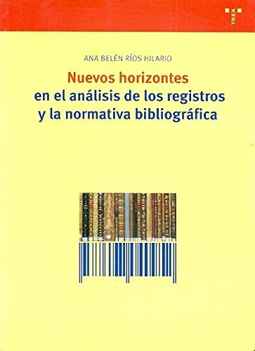 9788497040952: Nuevos horizontes en el análisis de los registros y la normativa bibliográfica (Biblioteconomía y Administración Cultural)