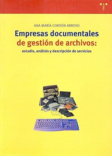 9788497041171: Empresas documentales de gestión de archivos: estudio, análisis y descripción de servicios (Biblioteconomía y Administración Cultural)