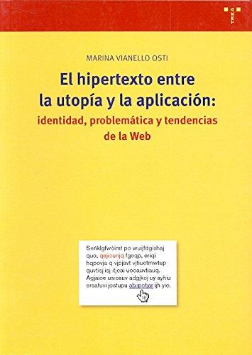 9788497041348: El hipertexto entre la utopía y la aplicación: identidad, problemática y tendencias de la web