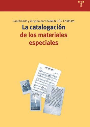 9788497041607: La catalogacion de los materiales especiales