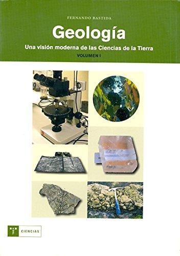 9788497041676: GEOLOGIA. UNA VISION MODERNA DE LAS CIENCIAS DE LA TIERRA.