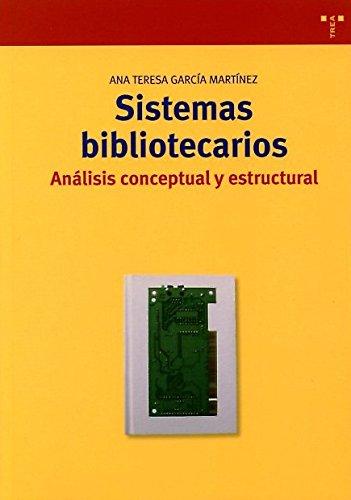 SISTEMAS BIBLIOTECARIOS: ANÁLISIS CONCEPTUAL Y ESTRUCTURAL: García Martínez, Ana Teresa
