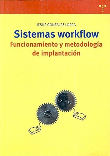 9788497042192: Sistemas workflow. Funcionamiento y metodología de implantación