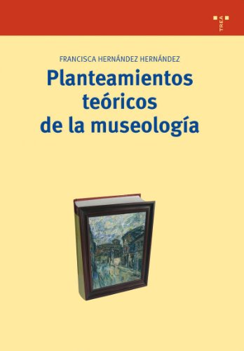 9788497042253: Planteamientos Teoricos de la Museologia