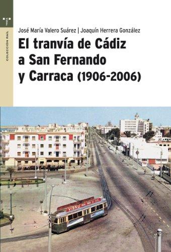 9788497042727: El tranvía de Cádiz a San Fernando y Carraca (1906-2006) (Raíl)