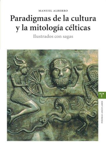 9788497042758: Paradigmas de la cultura y la mitología célticas: Ilustrados con sagas (Estudios Históricos La Olmeda)