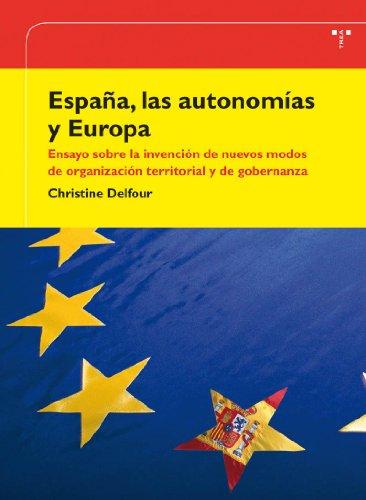 """ESPAÃ'A, LAS AUTONOMIAS Y EUROPA. ENSAYO SOBRE LA INVENCIÃ""""N DE NUEVOS MODOS DE ORGANIZACIÃ""""N TERRITORIAL Y GOBERNANZA (9788497042963) by CHRISTINE DELFOUR"""