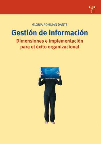 9788497043243: Gestion de informacion: dimensiones e implementacion para el exito organizado