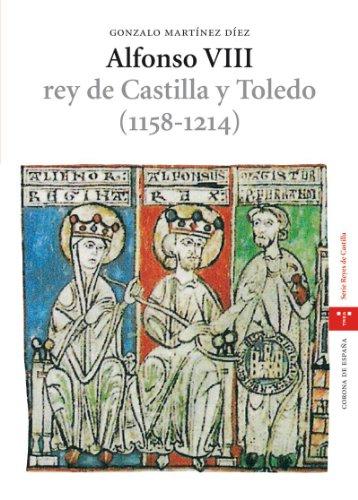 9788497043274: Alfonso VIII, rey de Castilla y Toledo (1158-1214) (Estudios históricos La Olmeda) (Spanish Edition)