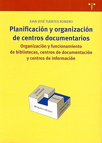 Planificacion y organizacion de centros documentarios: Fuentes Romero, Juan
