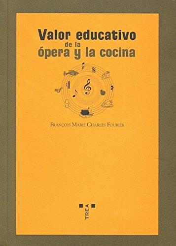 Valor educativo de la opera y la: Charles Fourier, Francois