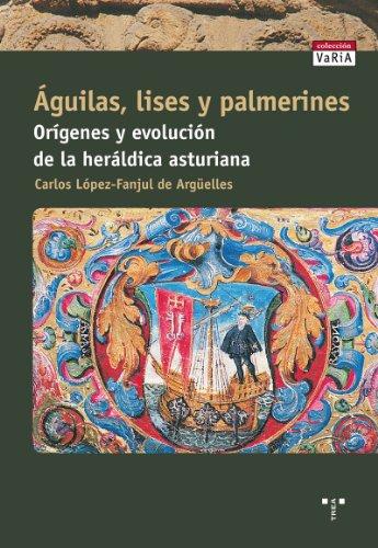 9788497043571: Águilas, lises y palmerines. Orígenes y evolución de la heráldica asturiana (Trea Varia)