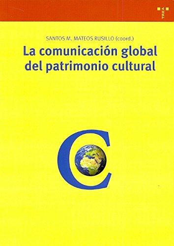 9788497043748: La comunicacion global del patrimonio cultural