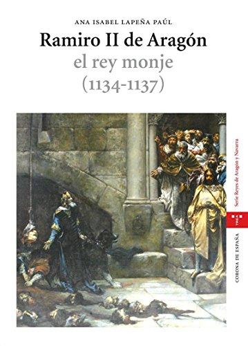 9788497043922: Ramiro II de Aragón, el rey monje \(1134-1137\)