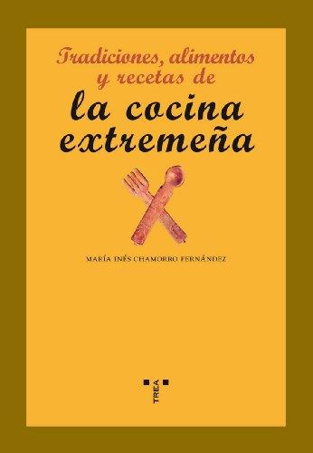 9788497043960: Tradiciones, alimentos y recetas de la cocina extremeña (La comida de la vida)