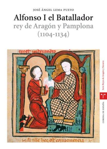 9788497043991: Alfonso I el Batallador, rey de Aragón y Pamplona (1104-1134) (La Olmeda)