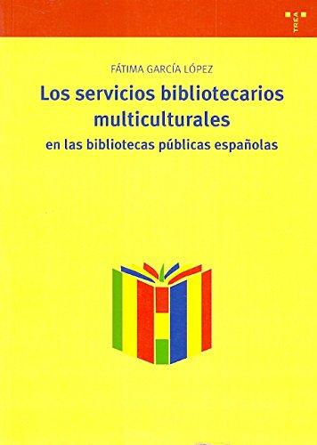 Los servicios bibliotecarios multiculturales : en las bibliotecas públicas españolas - Garcai López, Fatim