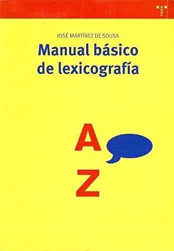 Manual basico de lexicografia [Perfect Paperback] by MARTINEZ DE SOUSA,JOSE - Martínez De Sousa, José