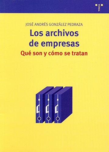 9788497044370: Los archivos de empresas: qué son y cómo se tratan (Biblioteconomía y Administración Cultural)