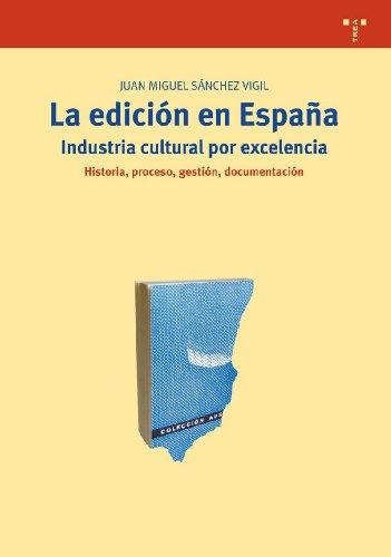 9788497044455: La edición en España: industria cultural por excelencia: 211 (Biblioteconomía y Administración Cultural)