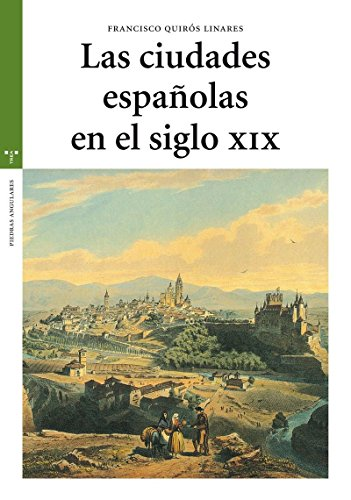 9788497044530: Las ciudades españolas en el siglo XIX (Estudios Históricos La Olmeda)