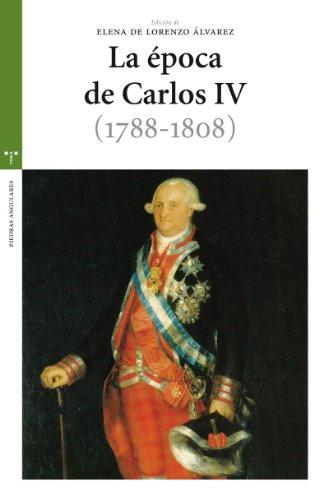 9788497044578: La época de Carlos IV (1788-1808)