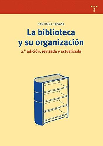 9788497044592: biblioteca y su organizacion 2a edicion