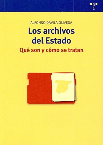 9788497044899: Los archivos del Estado: qué son y cómo se tratan: 18 (Archivos Siglo XXI)