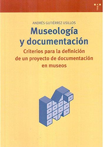 Museologia y documentacion. Criterios para la definicion de un proyecto de documentacion en museos....