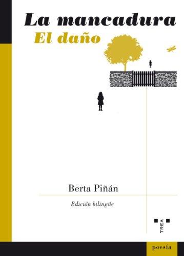 9788497044981: La mancadura/El daño (Poesía)