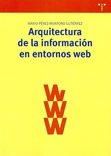 Arquitectura de la información en entornos web: Mario Pà rez-Montoro Gutià rrez