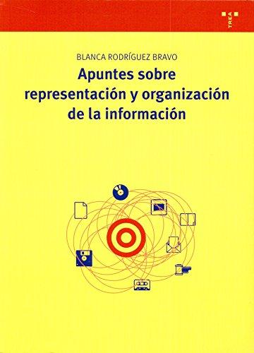9788497045643: Apuntes sobre representación y organización de la información (Biblioteconomía y Administración Cultural)