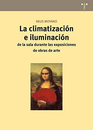 9788497045872: La climatización e iluminación de la sala durante la exposición de obras de arte (Conservación y Restauración del Patrimonio)