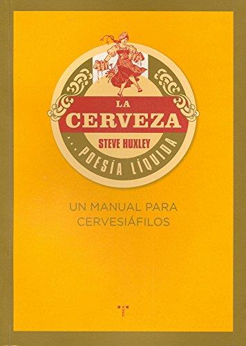 9788497045926: La cerveza... poesía líquida. Un manual para cervesiáfilos (La Comida de la Vida)