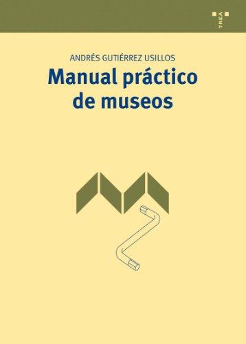 9788497046190: Manual práctico de museos (Manuales de museística, patrimonio y turismo cultural)