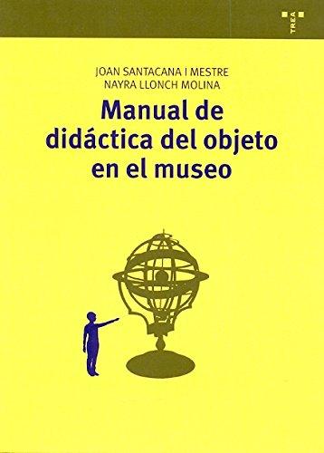 9788497046213: Manual de did�ctica del objeto en el museo (Manuales de Muse�stica, Patrimonio y Turismo Cultural)