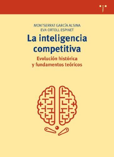 9788497046909: La inteligencia competitiva: evolución histórica y fundamentos teóricos