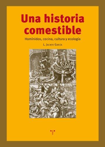 9788497047173: Historia Comestible. Homínidos, Cocina, Cultura Y Ecología (La Comida de la Vida)