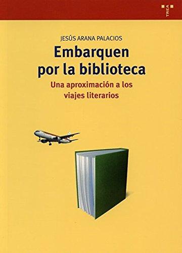 Embarquen por la biblioteca : una aproximación: Jesus Arana Palacios