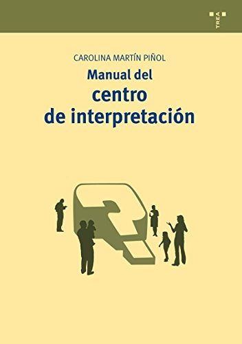 MANUAL DEL CENTRO DE INTERPRETACION: Carolina Martín Piñol