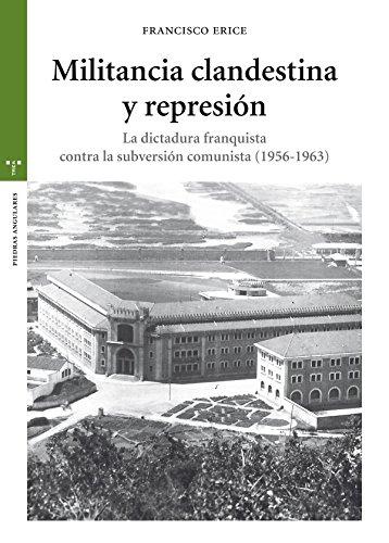 9788497049900: Militancia clandestina y represión. La dictadura franquista contra la subversión comunista (1956-1963) (Estudios Históricos La Olmeda)
