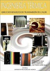 9788497052016: Ingeniería Térmica. Ejercicios Resueltos de Transmisión de Calor (Académica)