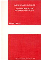 La idealidad del espacio : filosofía transcendental: Ricardo Parellada