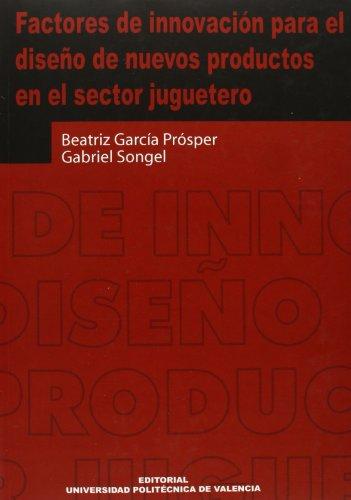 9788497056021: Factores de Innovación Para el Diseño de Nuevos Productos En el Sector Juguetero (Académica)